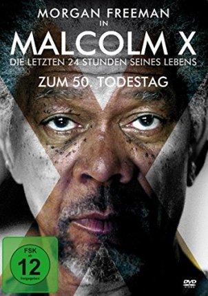 Malcom X Die letzten 24 Stunden seines Lebens