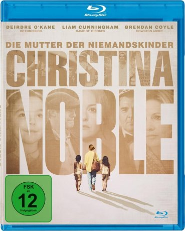 Christina Noble-Die Mutter der Niemandskinder